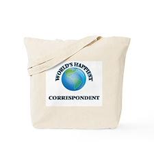 World's Happiest Correspondent Tote Bag