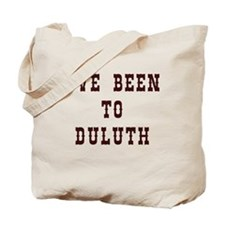 I've Been to Duluth Tote Bag