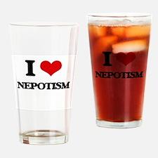 I Love Nepotism Drinking Glass