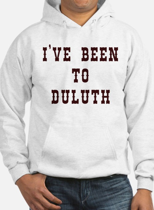 I've Been to Duluth Hoodie