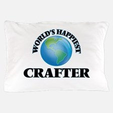 World's Happiest Crafter Pillow Case