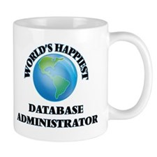 World's Happiest Database Administrator Mugs