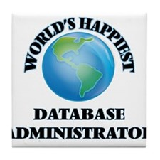 World's Happiest Database Administrat Tile Coaster