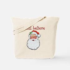 I Still Believe In Santa Claus Tote Bag