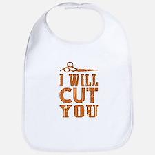 I Will Cut You Bib