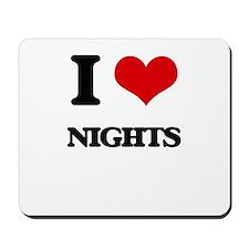 I Love Nights Mousepad