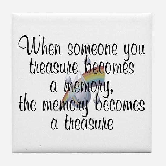 When someone you treasure - Tile Coaster