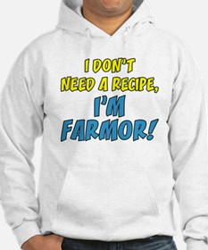 Don't Need A Recipe Farmor Hoodie