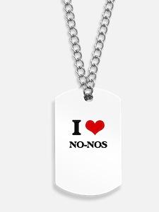 I Love No-Nos Dog Tags