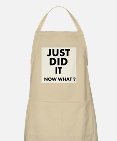 Just DID it, Now What? Apron