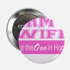 """Army Wife Ooo in Hooah_Pink 2.25"""" Button"""