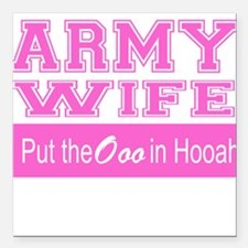 """Army Wife Ooo in Hooah_P Square Car Magnet 3"""" x 3"""""""