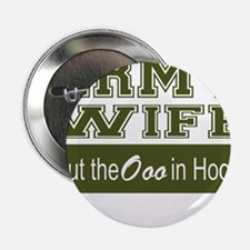 """Army Wife Ooo in Hooah_Green 2.25"""" Button"""