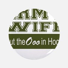 """Army Wife Ooo in Hooah_Green 3.5"""" Button"""