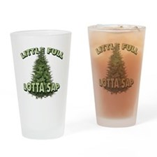 Little Full Lotta Sap Drinking Glass