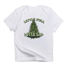 Little Full Lotta Sap Infant T-Shirt