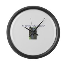 Are Mornings Really Necessary? Large Wall Clock