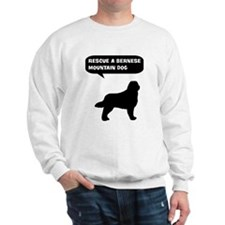 Rescue a Bernese Mountain Dog Sweatshirt