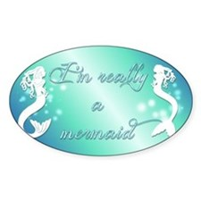 Im really a mermaid Decal