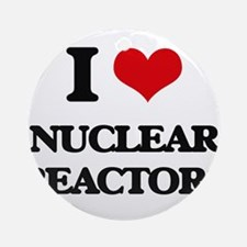I Love Nuclear Reactors Ornament (Round)