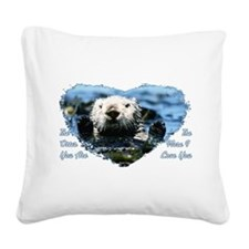 The Otter You Are Square Canvas Pillow