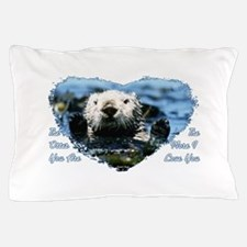 The Otter You Are Pillow Case