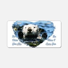The Otter You Are Aluminum License Plate