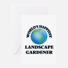 World's Happiest Landscape Gardener Greeting Cards
