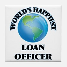 World's Happiest Loan Officer Tile Coaster