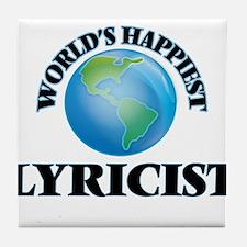 World's Happiest Lyricist Tile Coaster
