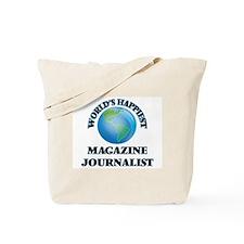 World's Happiest Magazine Journalist Tote Bag