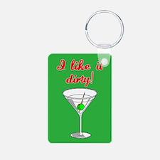 I LIKE IT DIRTY Keychains