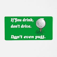 DON'T EVEN PUTT Aluminum License Plate