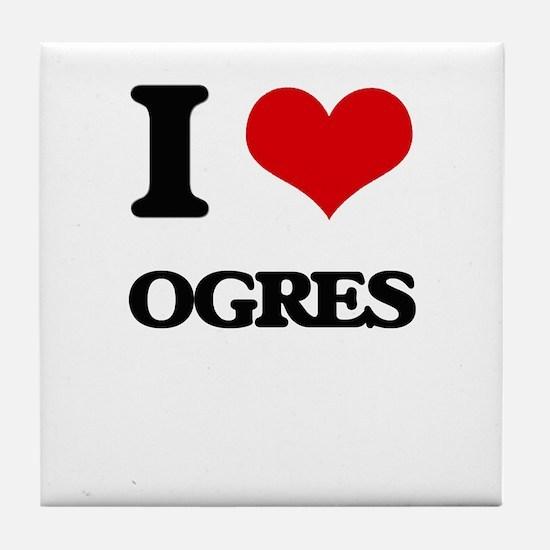I Love Ogres Tile Coaster
