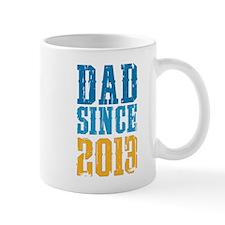 Dad Since 2013 Mugs