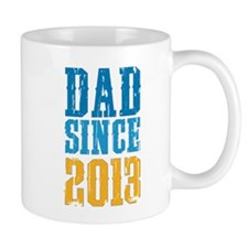 Dad Since 2013 Mugs
