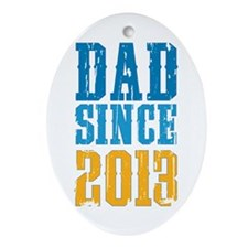 Dad Since 2013 Ornament (Oval)