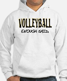 Volleyball - Enough Said. Hoodie