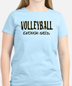 Volleyball - Enough Said. T-Shirt