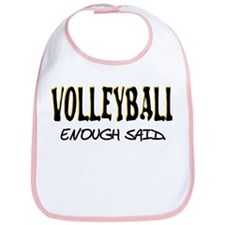 Volleyball - Enough Said. Bib