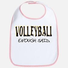 Volleyball - Enough Said. Bib
