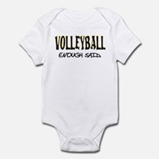 Volleyball - Enough Said. Infant Bodysuit