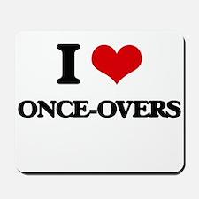 I Love Once-Overs Mousepad