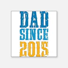 Dad Since 2015 Sticker