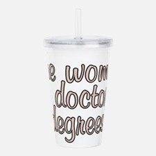 One woman, two doctora Acrylic Double-wall Tumbler
