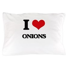 I Love Onions Pillow Case