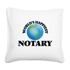 World's Happiest Notary Square Canvas Pillow
