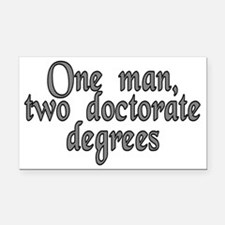 One man, two doctorate - Rectangle Car Magnet