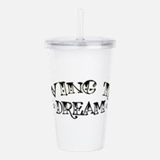 Living The Dream Acrylic Double-Wall Tumbler