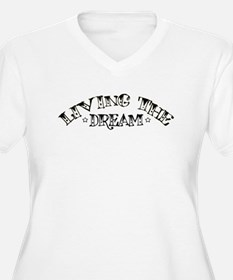 Living The Dream Plus Size T-Shirt